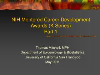NIH Mentored Career Development Awards (K Series)  Part 1