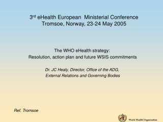 3 rd  eHealth European  Ministerial Conference Tromsoe, Norway, 23-24 May 2005