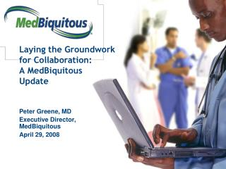 Laying the Groundwork for Collaboration: A MedBiquitous Update