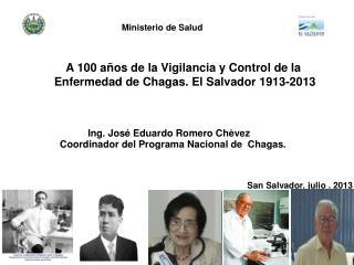 A 100 años de la Vigilancia y Control de la  Enfermedad de Chagas. El Salvador 1913-2013