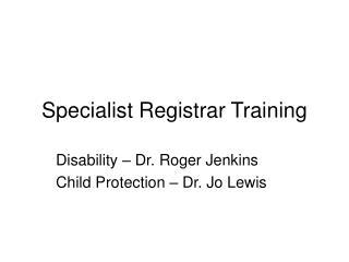 Specialist Registrar Training