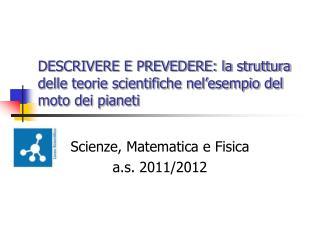 DESCRIVERE E PREVEDERE: la struttura delle teorie scientifiche nel'esempio del moto dei pianeti