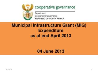 Municipal Infrastructure Grant (MIG) Expenditure as at end April 2013 04 June 2013