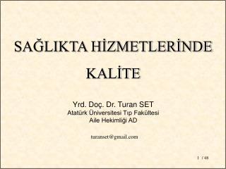 Yrd. Doç. Dr. Turan SET Atatürk Üniversitesi Tıp Fakültesi  Aile Hekimliği AD