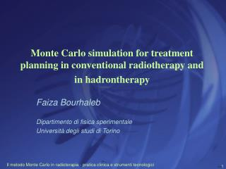 Monte Carlo simulation for treatment planning in conventional radiotherapy and in hadrontherapy