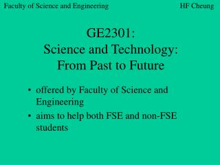 GE2301:  Science and Technology:  From Past to Future