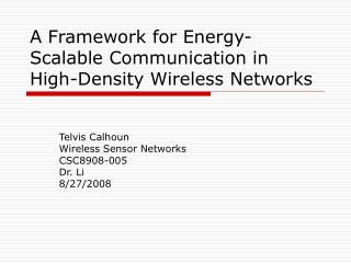 A Framework for Energy-Scalable Communication in High-Density Wireless Networks