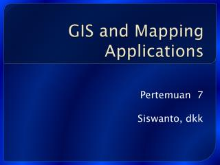 GIS and Mapping Applications