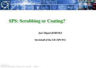 SPS: Scrubbing or Coating?