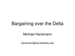 Bargaining over the Delta