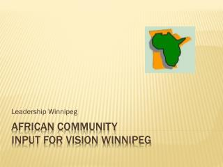African community  input for Vision winnipeg