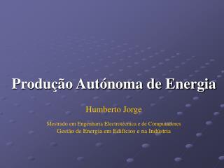 Produ��o Aut�noma de Energia