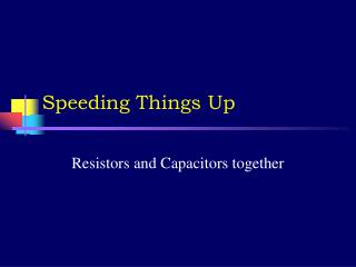 Speeding Things Up