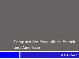 Comparative Revolutions: French and American