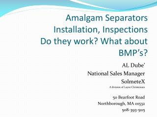 Amalgam Separators  Installation, Inspections  Do they work? What about  BMP's?
