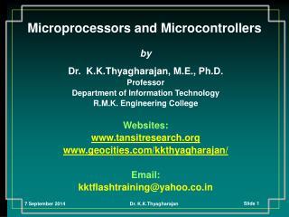 by Dr.  K.K.Thyagharajan, M.E., Ph.D. Professor Department of Information Technology