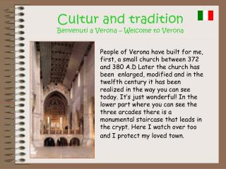 Cultur and tradition  Benvenuti a Verona – Welcome  to  Verona