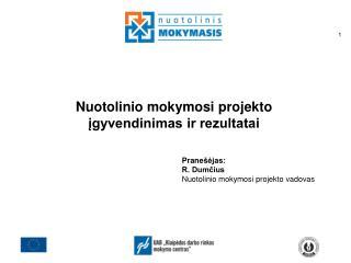 Nuotolinio mokymosi projekto įgyvendinimas ir rezultatai