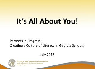 It's All About You!   Partners in Progress:    Creating a Culture of Literacy in Georgia Schools
