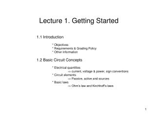 1.1 Introduction 	* Objectives 	* Requirements & Grading Policy 	* Other information