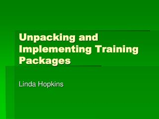 Unpacking and Implementing Training Packages