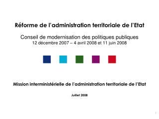 Mission interministérielle de l'administration territoriale de l'Etat Juillet 2008