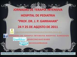 JORNADAS DE TERAPIA INTENSIVA HOSPITAL DE PEDIATRIA  �PROF. DR. J. P. GARRAHAN�