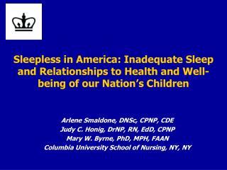 Arlene Smaldone, DNSc, CPNP, CDE Judy C. Honig, DrNP, RN, EdD, CPNP Mary W. Byrne, PhD, MPH, FAAN