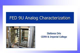 FED 9U Analog Characterization