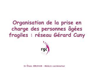 Organisation de la prise en charge des personnes âgées fragiles : réseau Gérard Cuny