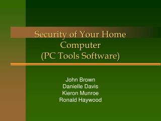 Security of Your Home Computer (PC Tools Software)