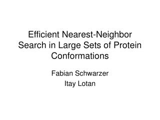 Efficient Nearest-Neighbor Search in Large Sets of Protein Conformations