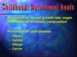 Promotion of normal growth rate, organ development, and body composition