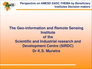 Perspective on AMESD SADC THEMA by Beneficiary Institutes Decision makers