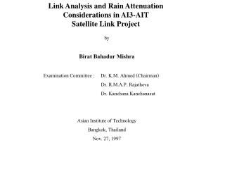 Link Analysis and Rain Attenuation Considerations in AI3-AIT Satellite Link Project