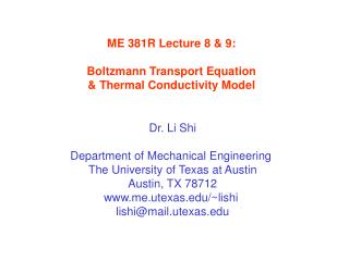 ME 381R Lecture 8 & 9: Boltzmann Transport Equation & Thermal Conductivity Model
