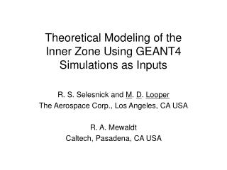 Theoretical Modeling of the Inner Zone Using GEANT4 Simulations as Inputs