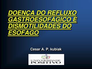 DOENÇA DO REFLUXO GASTROESOFÁGICO E DISMOTILIDADES DO ESOFAGO