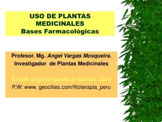 USO DE PLANTAS MEDICINALES Bases Farmacológicas