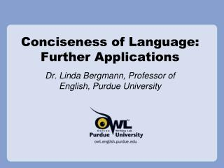 Conciseness of Language: Further Applications