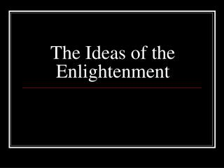 The Ideas of the Enlightenment