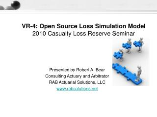 VR-4: Open Source Loss Simulation Model 2010 Casualty Loss Reserve Seminar
