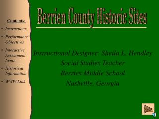 Instructional Designer: Sheila L. Hendley Social Studies Teacher Berrien Middle School