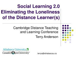 Social Learning 2.0 Eliminating the Loneliness of the Distance Learner(s)