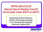 RFP 4051213-05 Natural Gas  Heating Fuel Oil Commodity Code 40512  40513
