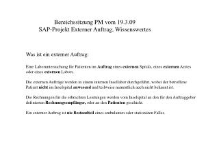 Bereichssitzung PM vom 19.3.09 SAP-Projekt Externer Auftrag, Wissenswertes
