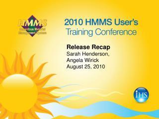 Release Recap Sarah Henderson,  Angela Wirick August 25, 2010