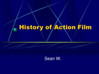 History of Action Film
