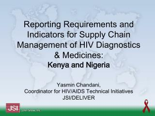 Reporting Requirements and Indicators for Supply Chain Management of HIV Diagnostics  Medicines: Kenya and Nigeria  Yasm