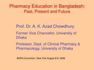 Pharmacy Education in Bangladesh: Past, Present and Future